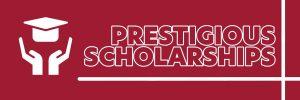 Prestigious Scholarships